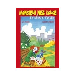 Monsieur Nez Rouge - Le clown triste