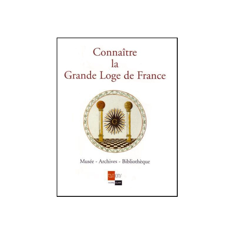 Connaitre la Grande Loge de France